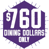 $760 Dining Dollars Only